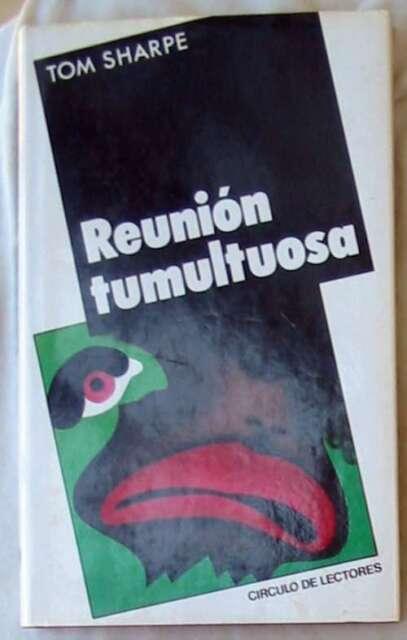 REUNIÓN TUMULTOUOSA - TOM SHARPE - CIRCULO DE LECTORES 1987 - VER DESCRIPCIÓN