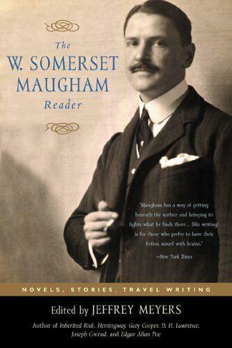 W.Somerset Maugham Reader: Novels, Stories, Reise Schreib Jeffrey Meyers