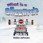 What Is a Blizzard? by Robin Johnson (Hardback, 2016)