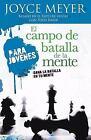 El Campo de Batalla de la Mente Para Jóvenes : Gana la Batalla en Tu Mente by Joyce Meyer (2007, Book, Other)