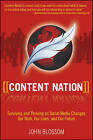Content Nation: Surviving and Thriving as Social Media Changes Our Work, Our Lives, and Our Future by John Blossom (Paperback, 2009)
