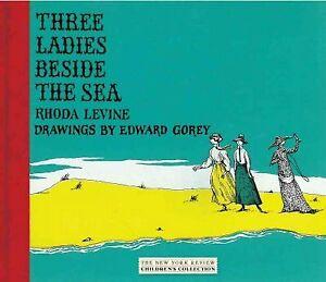 Three-Ladies-Beside-the-Sea-Hardcover-by-Levine-Rhoda-Gorey-Edward-ILT