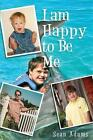 I Am Happy to Be Me by Sean Adams (Paperback / softback, 2014)