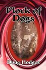 Flock of Dogs 9781434331892 by Doug Hodges Paperback