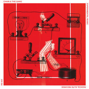CHAIN-AND-THE-GANG-EXPERIMENTAL-MUSIC-RADICAL-RECORDS-VINYLE-NEUF-NEW-VINYL