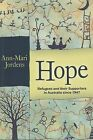 Hope: Refugees and Their Supports in Australia Since 1947 by Ann-Mari Jordens (Paperback, 2012)