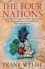 The Four Nations: A History of the United Kingdom by Frank Welsh (Paperback, 2003)