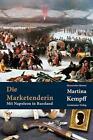 Die Marketenderin von Martina Kempff (2015, Taschenbuch)