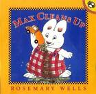Max Cleans Up by Rosemary Wells (Paperback, 2007)