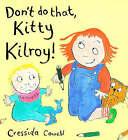 Don't Do That Kitty Kilroy by Cressida Cowell (Paperback, 1999)