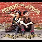 Hey Hey Cabaret [Digipak] by Frenchy and the Punk (CD, 2012, EA Recordings)