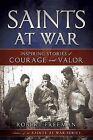 Saints at War: Inspiring Stories of Courage and Valor by Robert Freeman (Paperback / softback, 2013)
