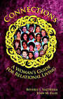 Connections: A Woman's Guide for Relational Living by Joan Ellis, Beverly Valtierra (Paperback / softback, 2005)