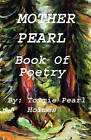 Mother Pearl Book of Poetry: Poetry of Spiritual Love by Mrs Tommie Pearl Holmes (Paperback / softback, 2011)