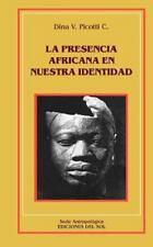 La Presencia Africana En Nuestra Identidad (Serie Antropologica) (Span-ExLibrary