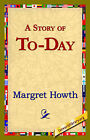 A Story of To-Day by Margret Howth (Hardback, 2006)
