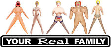 blow up dolls REAL FAMILY sticker gloss laminated size 210mm by 90 mm