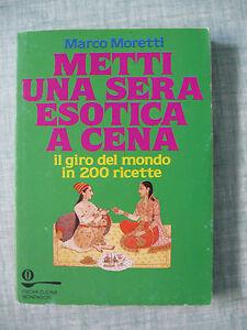Metti una sera esotica a cena di M. Moretti Gli Oscar cucina 14 Mondadori 1991