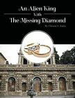 An Alien King with the Missing Diamond by Chisom S Kakie (Paperback / softback, 2013)
