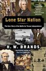 Lone Star Nation by H. W. Brands (Paperback, 2005)