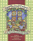 Keeping Good Company: A Season-By-Season Collection of Recipes, with Entertaining and Homemade Ideas by Roxie Kelly and Friends (Paperback / softback, 2007)