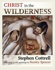 Christ in the Wilderness: Reflecting on the Paintings by Stanley Spencer by Stephen Cottrell (Paperback, 2012)