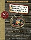 Smokehouse Ham, Spoon Bread & Scuppernong Wine  : The Folklore and Art of Southern Appalachian Cooking by Joseph Dabney (Paperback / softback, 2010)