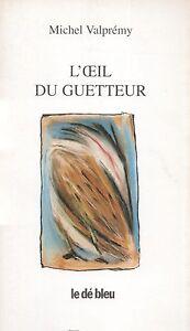 MICHEL-VALPREMY-L-039-OEIL-DU-GUETTEUR-LE-DE-BLEU