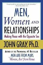 Men, Women and Relationships: Making Peace with the Opposite Sex Gray, John Pap