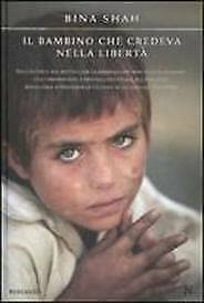 Il bambino che credeva nella libertà Shah Bina