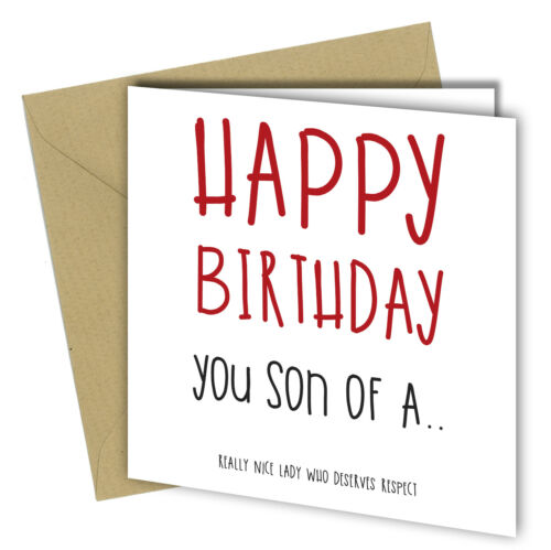 #596 HAPPY BIRTHDAY YOU SON OF A Birthday Card Adult Humour Funny Rude 6x6