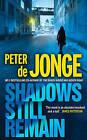 Shadows Still Remain by Peter De Jonge (Paperback, 2009)