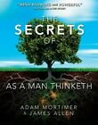 The Secrets of as a Man Thinketh by Adam H Mortimer, James Allen (Hardback, 2012)
