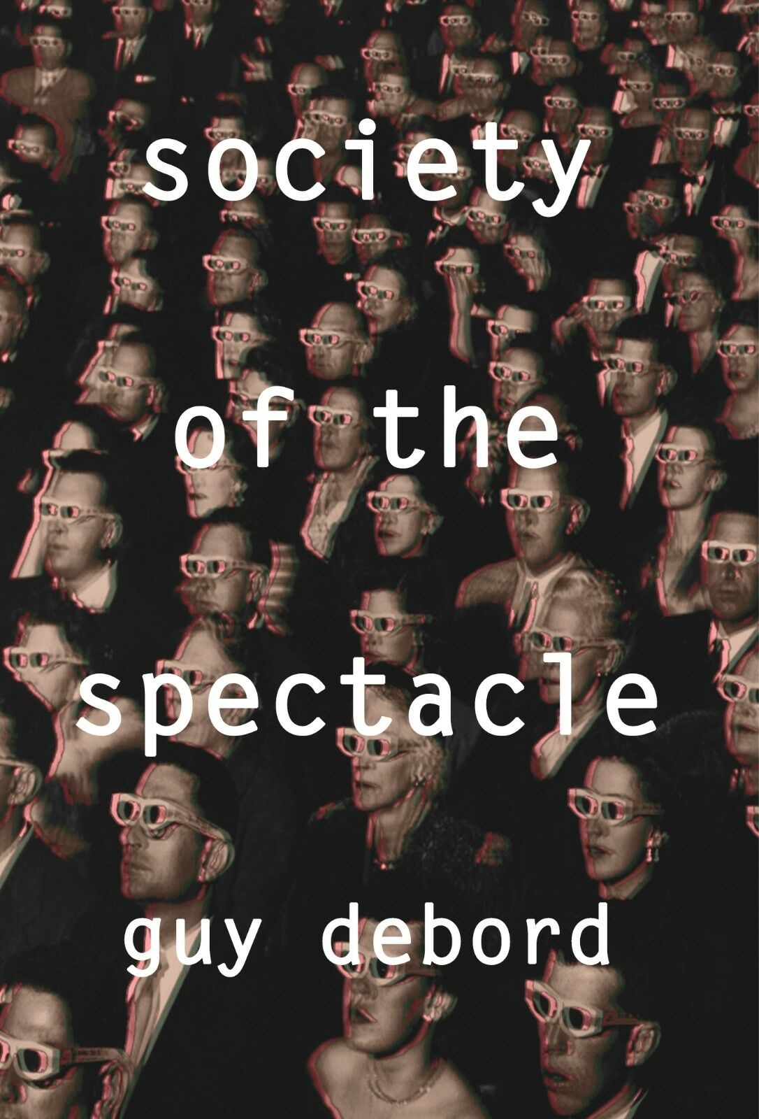 The Society of the Spectacle, Debord, Guy