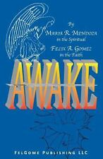Awake by Maria R. Mendoza and Felix A. Gomez (2013, Paperback)