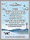 The Wrong Kind of Snow by Rob Penn, Antony Woodward (Hardback, 2007)