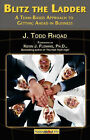 Blitz the Ladder: A Team-based Approach to Getting Ahead in Business by Todd Rhoad (Paperback, 2008)