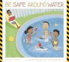 Be Safe Around Water by Bridget Heos (Hardback, 2014)