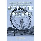 Meet Me at The Ferris Wheel 9781418438685 by Joy Dawson Book