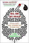 Oil on the Brain: Petroleum's Long, Strange Trip to Your Tank by Lisa Margonelli (Paperback, 2008)