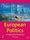 European Politics: A Comparative Introduction by Tim Bale (Paperback, 2005)