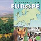 Spotlight on Europe by Karen Bush Gibson (Hardback, 2010)