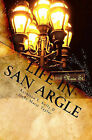 Life in San Argle by Kathleen E Kelly, Joyce Marie Taylor (Paperback / softback, 2009)