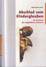 Pauly, Abschied v Kinderglauben, e Kursbuch f aufgeklärtes Christ-Sein, 2008