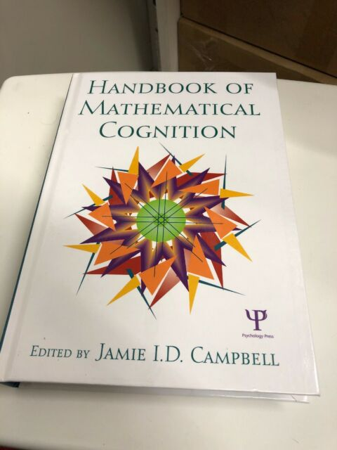 The Handbook of Mathematical Cognition by Campbell, Jamie I.D.