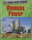 Biomass Power by Richard Spilsbury, Louise Spilsbury (Hardback, 2011)