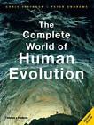 The Complete World of Human Evolution by Peter Andrews, Chris Stringer (Paperback, 2011)