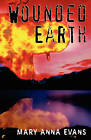 Wounded Earth by Mary Anna Evans (Paperback / softback, 2011)
