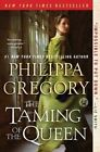 The Taming of the Queen by Philippa Gregory (Paperback / softback, 2016)