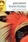 Scarlet Feather: A Far Memory Book by Joan Grant (Paperback / softback)